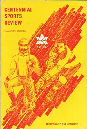 Centennial Sports Review: Hamilton, Canada --Sports Over: Miller, Ivan (ed)