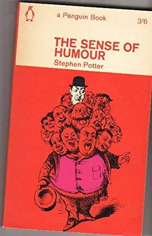 The Sense of Humour: Potter, Stephen -Frederick