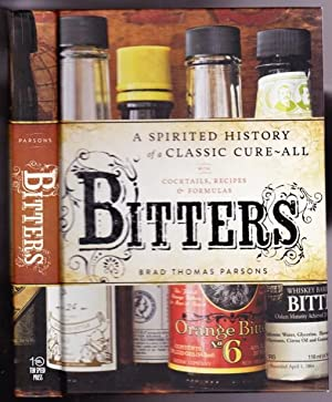 Bitters: A Spirited History of a Classic Cure-All, with Cocktails, Recipes, and Formulas -(REVIEW...