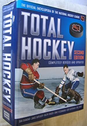 Total Hockey: The Official Encyclopedia of the National Hockey League - Completely Revised and ...