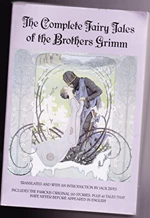 The Complete Fairy Tales of the Brothers: Grimm, Jacob; Grimm,