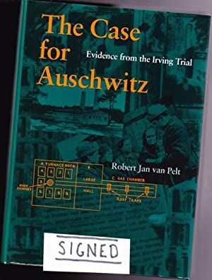 The Case for Auschwitz: Evidence from the Irving Trial -(SIGNED)-