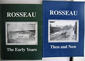 Rosseau: The Early Years - (with) - Rosseau: Then and Now -(two (2) large soft covers on the ...