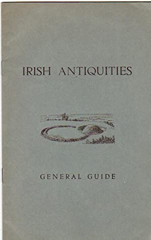 Irish Antiquities - General Guide -Earthworks: Sepulchral and Defensive, Early Stone Structures: ...