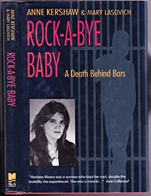 Rock-A-Bye Baby: A Death Behind Bars -(SIGNED)- re: Marlene Moore: Kershaw; Anne -(signed)-; ...