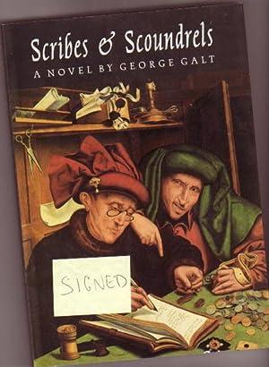 Scribes and Scoundrels: A Novel -(SIGNED)-: Galt, George -(signed)-