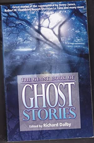 The Giant Book of Ghost Stories -: Dalby, Richard (ed)
