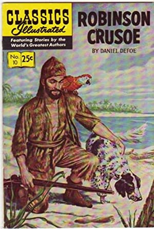 Robinson Crusoe - # 10 Classics Illustrated: Defoe, Daniel (aka