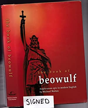 The Book of Beowulf: With The Fight at Finnsburg, Widsith, Deor, Caedmon's Hymn, Waldere, & the B...