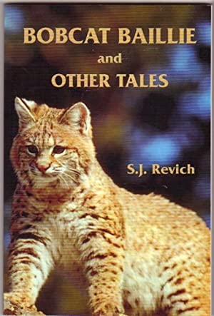 Bobcat Baillie and Other Tales -The Watch, The Hummers, Maggie, The Test, Simon, Bernie The Ghost, ...