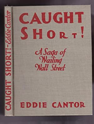 Caught Short!: A Saga of Wailing Wall Street: Cantor, Eddie