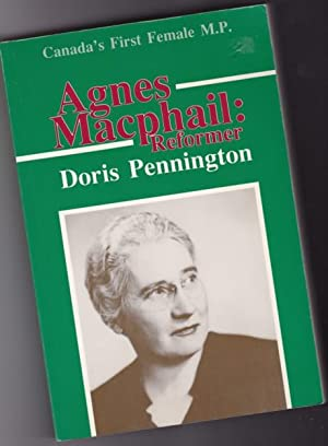 Agnes Macphail: Reformer -(with loosely laid-in letter SIGNED by author, which includes correctio...