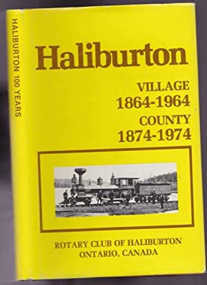Centennial: part 1 - Haliburton Village 1864-1964;: Curry, Ronald J.(compiled