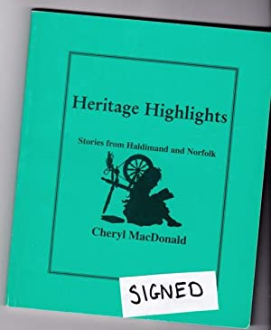 Heritage Highlights: Stories from Haldimand & Norfolk -(Ontario) -(SIGNED)- Black Donnelly, ...