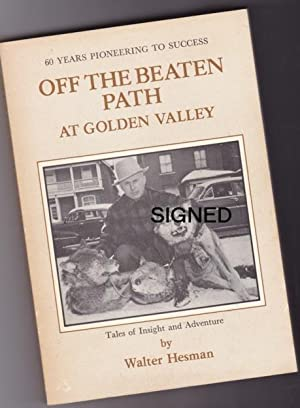 Off the Beaten Path at Golden Valley: Tales of Insight and Adventure -(SIGNED)- (re: Ontario, Can...