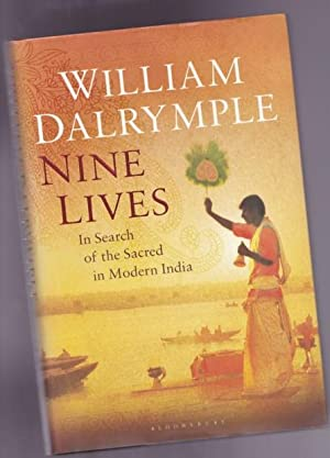 Nine Lives: In Search of the Sacred in Modern India -(SIGNED)-: William Dalrymple -(signed)-