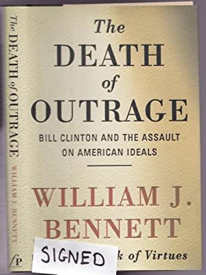 Death of Outrage: Bill Clinton and the Assault on American Ideals -(SIGNED)-