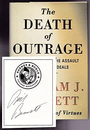 Death of Outrage: Bill Clinton and the Assault on American Ideals -(SIGNED)-: Bennett, William J. -...