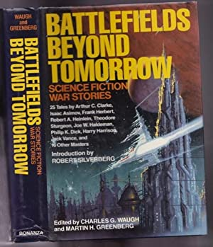 Battlefields Beyond Tomorrow: Science Fiction War Stories: Waugh, Charles G.;