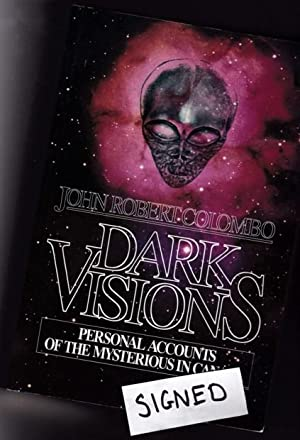 Dark Visions: Personal Accounts of the Mysterious: Colombo, John Robert