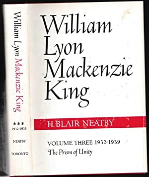 King, William Lyon MacKenzie: The Prism of: Neatby, H. Blair