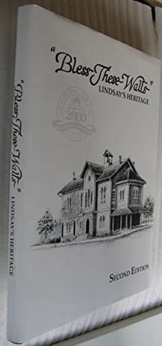 Bless These Walls: Lindsay's Heritage -(SIGNED by 1999 Lindsay Town Council)- -(2nd Edition Limit...