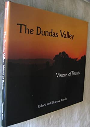 The Dundas Valley : Visions of Beauty --(SIGNED)- (Dundas, Ontario, Canada): Kosydar, Richard; ...