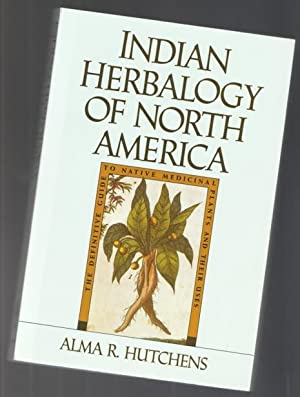 Indian Herbalogy of North America Indian Herbalogy of North America: The Definitive Guide to Nati...