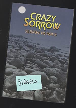Crazy Sorrows -(SIGNED)-: Bowes, Susan -(Signed)-