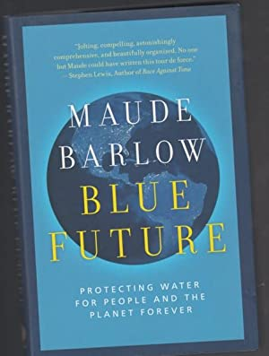 "Blue Future: Protecting Water for People and the Planet Forever -(SIGNED)- (final book in ""..."