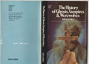 The History of Ghosts, Vampires, and Werewolves -(from the