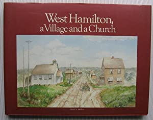 West Hamilton: a Villagge and a Church -(SIGNED)- (re: Westdale, Hamilton, ON, Canada)-