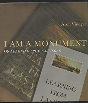 I AM A MONUMENT: On Learning from: Vinegar, Aron -(signed)-