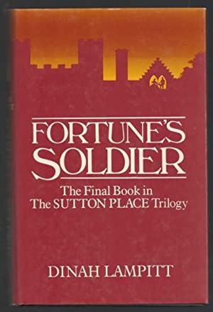 Fortune's Soldier: The third & final book in the Sutton Place Trilogy: Dinah Lampitt (aka ...