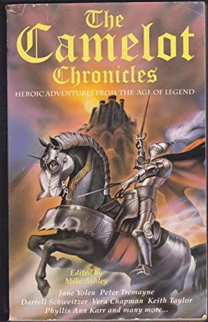 The Camelot Chronicles: Heroic Adventures from the: Ashley, Michael (ed)
