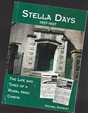 Stella Days 1957-1967: The life and times of a Rural Irish Cinema -(SIGNED)-