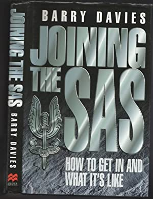 Joining the SAS: How to Get in and What Its Like -(SIGNED)-