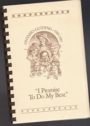 I Promise To Do My Best: Ontario Guiding - 1910 - 1985 -(SIGNED)-