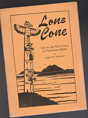 Lone Cone: Life on the West Coast: Abraham, Dorothy; foreword