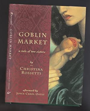 the tale of lizzie and laura in the goblin market by christina rossetti Free essay: seduction and lust in christina rossetti's goblin market a seemingly innocent poem about two sisters' encounters with goblin men, christina.