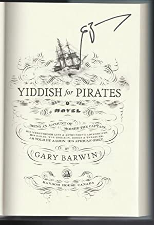 Yiddish for Pirates: Being an Account of Moishe the Captain -(SIGNED)-: Gary Barwin -(signed)-