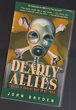 Deadly Allies: Canada's Secret War, 1937-1947 -(SIGNED)-