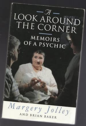 A Look Around the Corner: Memoirs of a Psychic