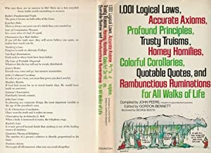 1,001 Logical Laws, Accurate Axioms, Profound Principles, Trusty Truisms, Homey Homilies, Colorful ...