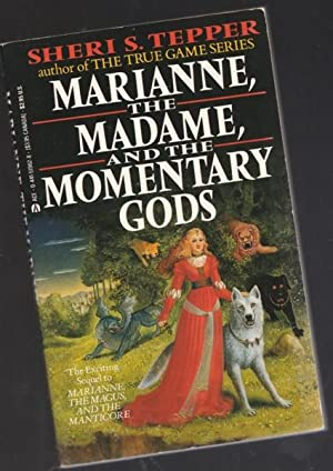 Marianne, the Madame, and the Momentary Gods: Tepper, Sheri S.