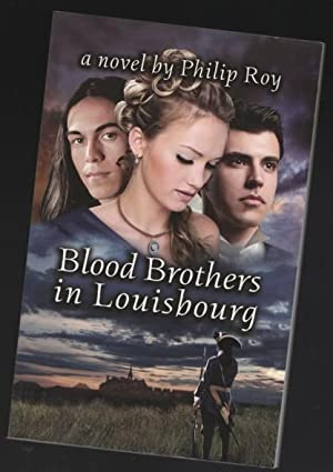 Blood Brothers in Louisbourg -(SIGNED)-