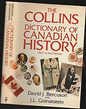 The Collins Dictionary of Canadian History:: 1867 to the Present -(SIGNED)-