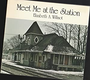 Meet Me at the Station - Updated: Willmot, Elizabeth A.