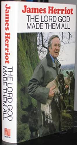 The Lord God Made Them All -(SIGNED by Jim Wight, James Herriot's son)-