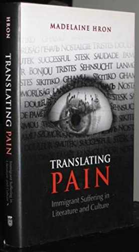 Translating Pain: Immigrant Suffering in Literature and Culture